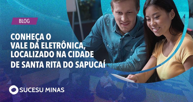 Conheça o Vale da Eletrônica, localizado na cidade de Santa Rita do Sapucaí